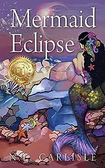 Mermaid Eclipse by [N.E.  Carlisle]