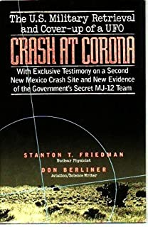 Crash at Corona: US Military Retrieval and Cover-up of a UFO by Stanton T. Friedman (1992-11-02)