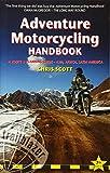 Adventure Motorcycling Handbook: A Route & Planning Guide (Trailblazer)