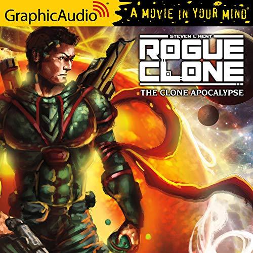 The Clone Apocalypse [Dramatized Adaptation] cover art