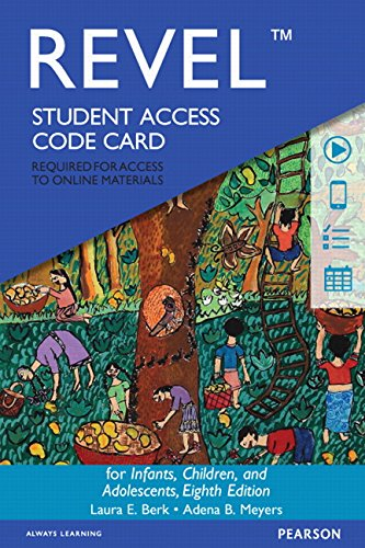 Revel for Infants, Children, and Adolescents -- Access Card (8th Edition) (Berk & Meyers, The Infants, Children, and Adolescents Series, 8th Edition)