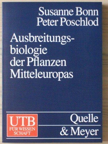 Ausbreitungsbiologie der Pflanzen Mitteleuropas. Grundlagen und kulturhistorischen Aspekte