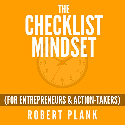 Couverture de The Checklist Mindset for Entrepreneurs, Employees & Action-Takers