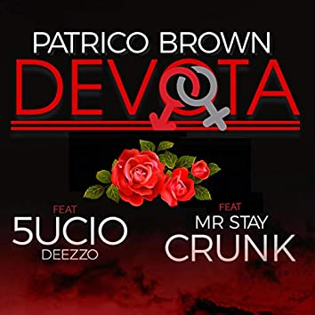 Devota (feat. 5ucio Deezzo & Mr Stay Crunk)