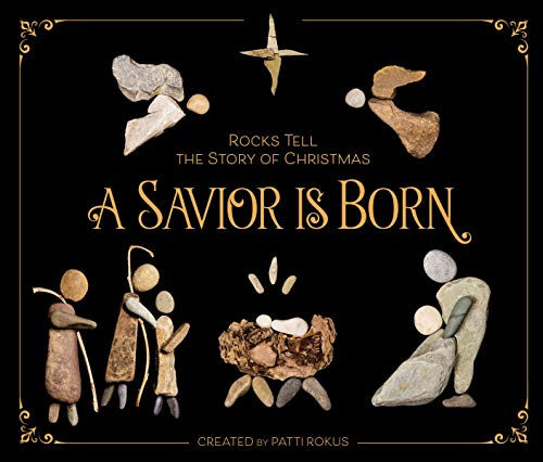 A Savior Is Born: Rocks Tell the Story of Christmas. Buy it now for 14.62