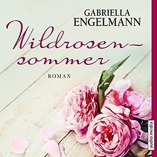 Wildrosensommer                   Autor:                                                                                                                                 Gabriella Engelmann                               Sprecher:                                                                                                                                 Uta Kienemann                      Spieldauer: 10 Std. und 18 Min.     106 Bewertungen     Gesamt 4,3