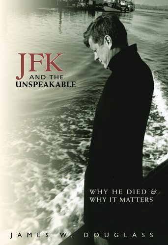JFK and the Unspeakable: Why He Die…