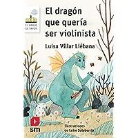 El dragón que quería ser violinista (El Barco de Vapor Blanca)