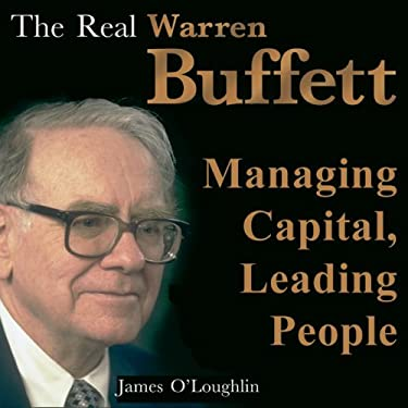 The Real Warren Buffett: Managing Capital, Leading People (Bookbytes Executive Summary)