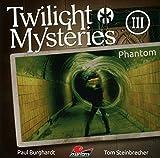 Twilight Mysteries: Folge 03: Phantom