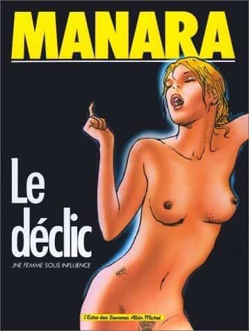 Le Déclic, tome 1 : Une femme sous influence de Milo Manara (31 janvier 1984) Relié