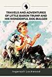 Travels and Adventures of Little Baron Trump and His Wonderful Dog Bulger -classic edition annotated: fiction with original Illustrations-dog and boy (English Edition)
