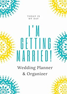 I'm getting married!: Wedding Planner & Organizer: Checklists, Worksheets, Planning Book, Wedding Organizers and Ultimate ...