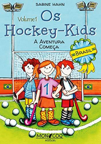 Os Hockey-Kids, Brasil: A Aventura Começa (Portuguese Edition)