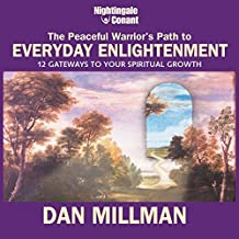 The Peaceful Warrior's Path to Everyday Enlightenment: 12 Gateways to Your Spiritual Growth