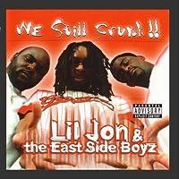 We Still Crunk! by Lil Jon & The East Side Boyz (2000-09-26)