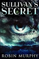 Sullivan's Secret (Marie Bartek and The SIPS Team Book 1)