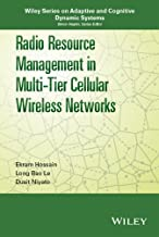 Radio Resource Management in Multi-Tier Cellular Wireless Networks (Adaptive and Cognitive Dynamic Systems: Signal Processing, Learning, Communications and Control)