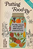 Putting Food By: The No. 1 Book About All the Safe Ways To Preserve Food