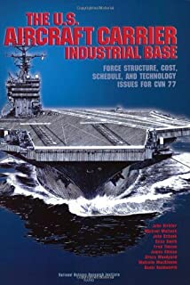 The U.S. Aircraft Carrier Industrial Base: Force Structure, Cost, Schedule, and Technology Issues for CVN 77