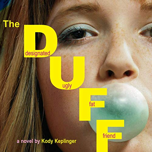 The DUFF: Designated Ugly Fat Friend cover art