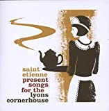 Songtexte von Saint Etienne - Saint Etienne Presents Songs for the Lyons Cornerhouse