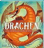 Drachen: Eine faszinierende Reise durch die Welt der fantastischen Wesen - Federica Magrin