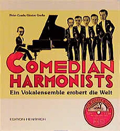 Comedian Harmonists: Ein Vokalensemble erobert die Welt (Reihe Deutsche Vergangenheit)