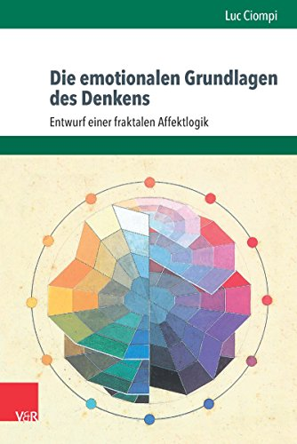 Die emotionalen Grundlagen des Denkens: Entwurf einer fraktalen Affektlogik (German Edition)
