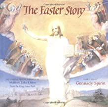 The Easter Story: According To The Gospels of Matthew, Luke and John from the King James Bible