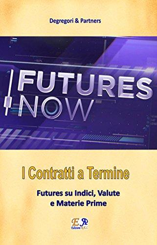 I Contratti a Termine: Futures su Indici, Valute e Materie Prime