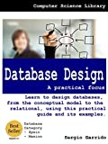 Database Design – A Practical Focus: Learn to design databases, from the conceptual model to the relational, using this practical  guide and its examples. (English Edition)
