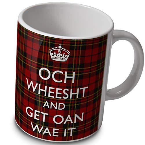 verytea Och Wheesht and Get Oan Wae It, Tasse, Aufschrift, Design Scottish Tartan