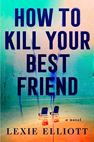 Image of How to Kill Your Best Friend