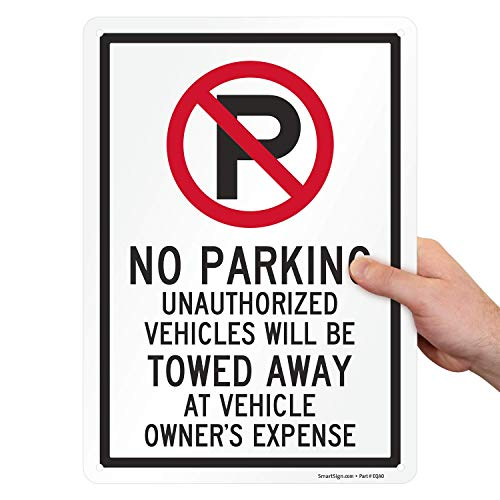 SmartSign No Parking Sign, Unauthorized Vehicles Will Be Towed Away at Owner's Expense Sign, 10 x 14 Inches, 40 Mil Aluminum, Laminated, Pre-drilled Holes, Made in USA