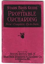 Stark Bro's Guide to Profitable Orcharding