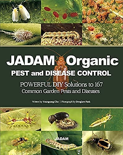 Compare Textbook Prices for JADAM Organic PEST and DISEASE CONTROL: POWERFUL DIY Solutions to 167 Common Garden Pests and Diseases, THE WAY TO INDEPENDENT FROM COMMERCIAL PESTICIDES  ISBN 9788989220473 by Youngsang Cho