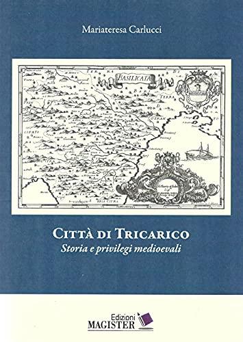 Città di Tricarico. Storia e privilegi medioevali