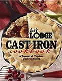 The Lodge Cast Iron Cookbook: Un trésor de recettes intemporelles et délicieuses