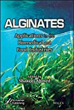 Alginates: Applications in the Biomedical and Food Industries (English Edition)