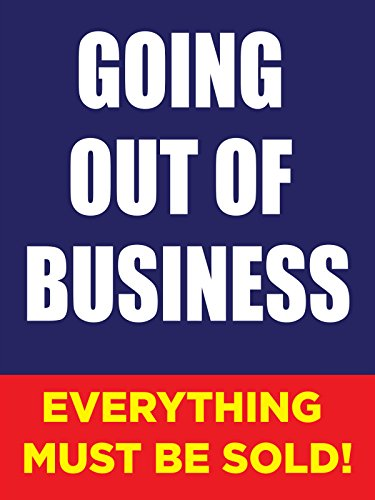 Going Out of Business 18'x24' Store Business Retail Promotion Signs