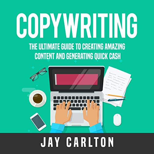 Copywriting: The Ultimate Guide to Creating Amazing Content and Generating Quick Cash                   By:                                                                                                                                 Jay Carlton                               Narrated by:                                                                                                                                 Nick Dolle                      Length: 23 mins     Not rated yet     Overall 0.0