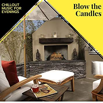 Blow The Candles - Chillout Music For Evenings