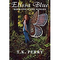Elissa Blue: Book One of The Winged Kindle Edition by T.K. Perry for Free