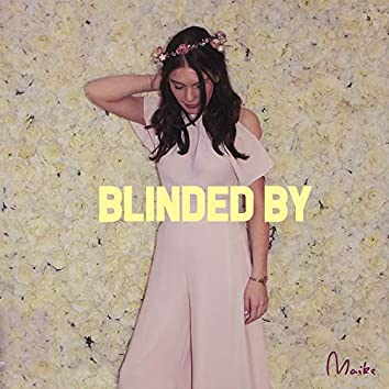Blinded By