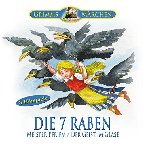 Die sieben Raben / Meister Pfriem / Der Geist im Glase Titelbild