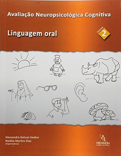 Avaliação Neuropsicológica Cognitiva: Linguagem Oral - Vol.2
