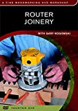 Router Joinery: with Gary Rogowski