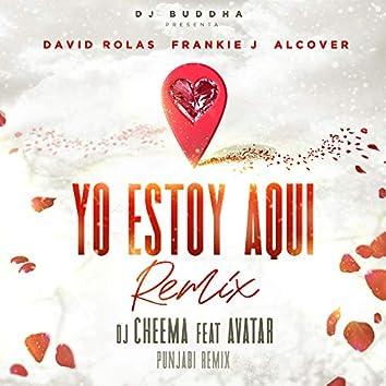 Yo Estoy Aqui (Punjabi Remix) [feat. Alcover, Dj Buddha & Avatar]
