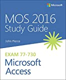 MOS 2016 Study Guide for Microsoft Access: MOS Study Guide Micro Acces